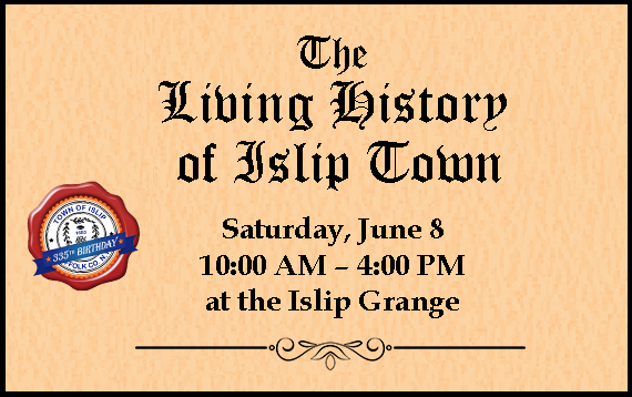 A banner image announcing the Living History Day Celebrations to take place on June 8th from 10am to 4pm at the Islip Grange