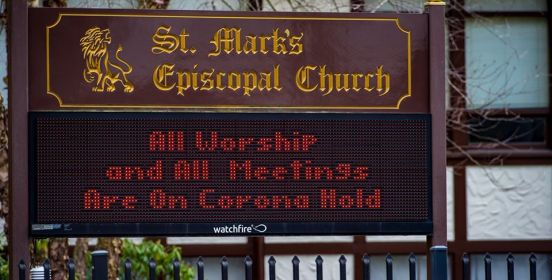 the digital display in front of St. Marks saying that all worship is suspended due to coronavirus.