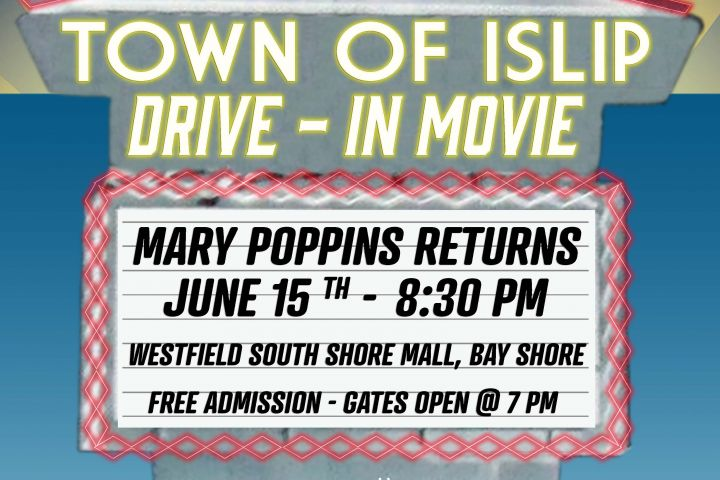 "Town of Islip Kicks-Off FREE Drive-In Movie Series with ""Mary Poppins Returns""!"