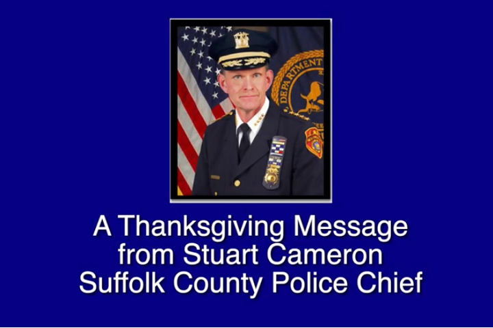 A Thanksgiving Message from Suffolk County Police Chief Stuart Cameron