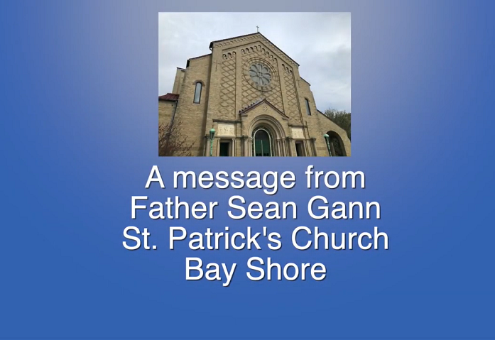 Message from Father Sean Gann of Church of St. Patrick in Bay Shore